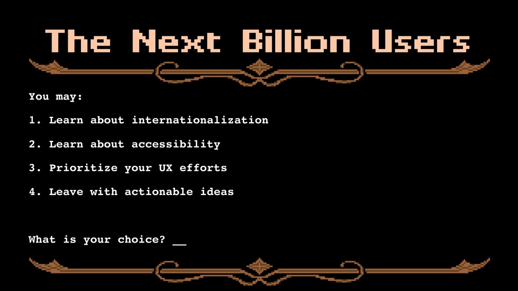 The Next Billion Users You may: 1. Learn about ...
