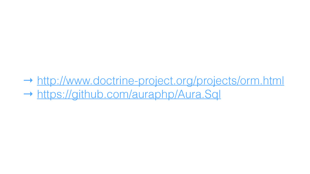 → http://www.doctrine-project.org/projects/orm....