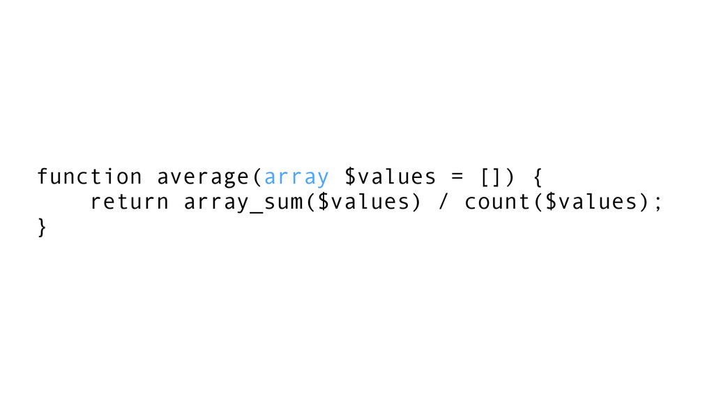 function average(array $values = []) { return a...