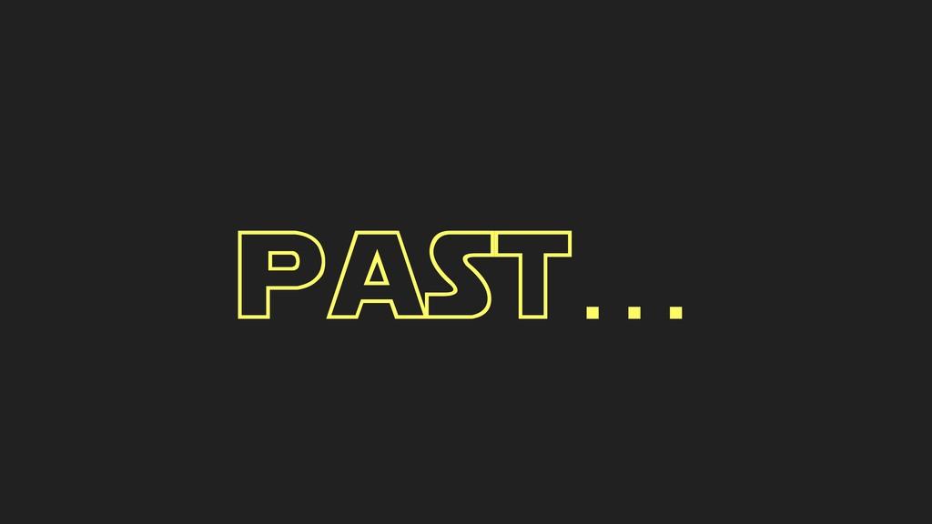 past…