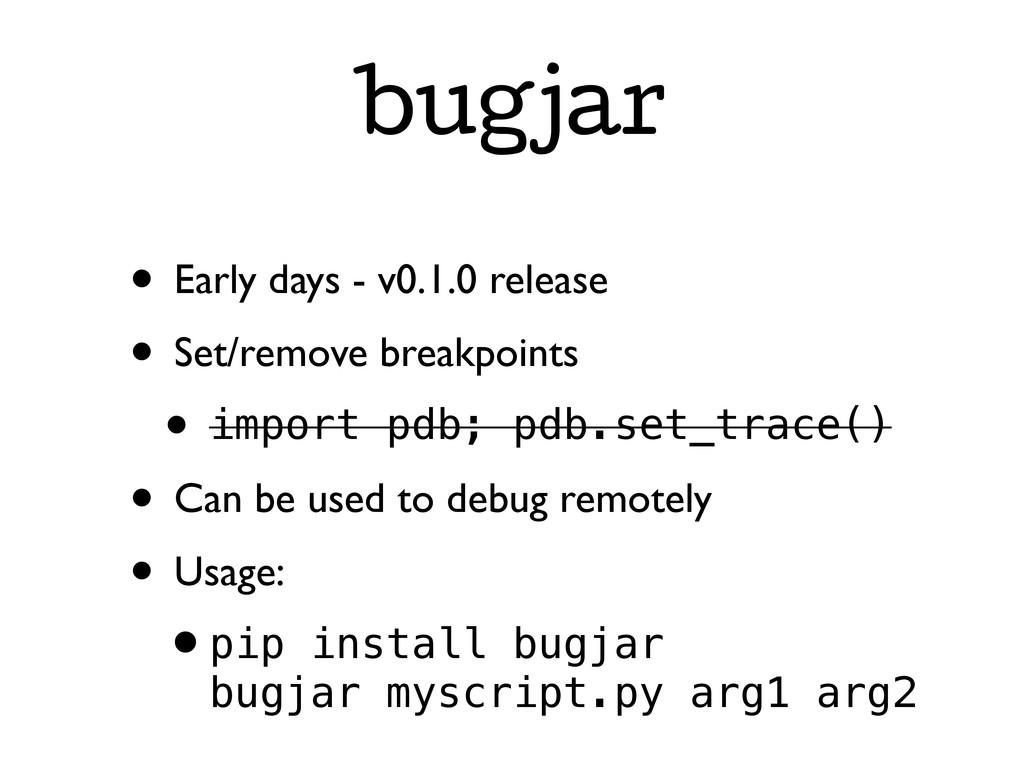 bugjar • Early days - v0.1.0 release • Set/remo...