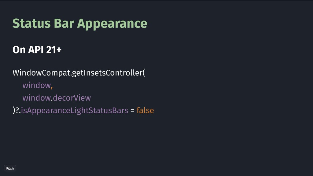 Status Bar Appearance WindowCompat.getInsetsCon...
