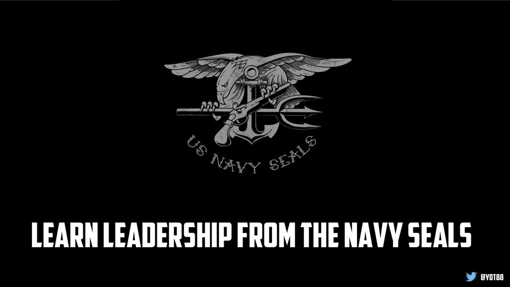 Learn leadership from the Navy SEALs @yot88