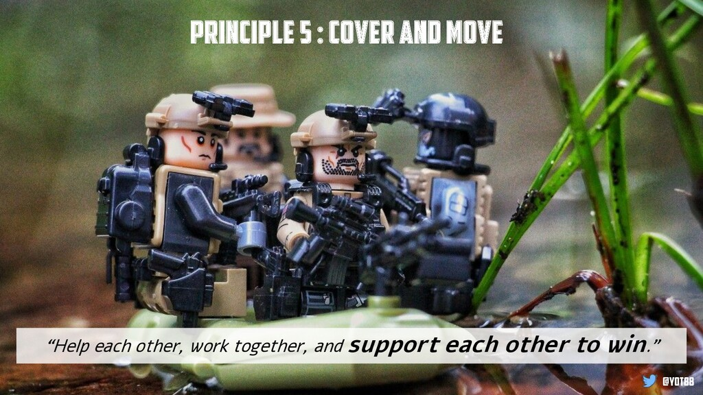 "@yot88 Principle 5 : Cover and move ""Help each ..."