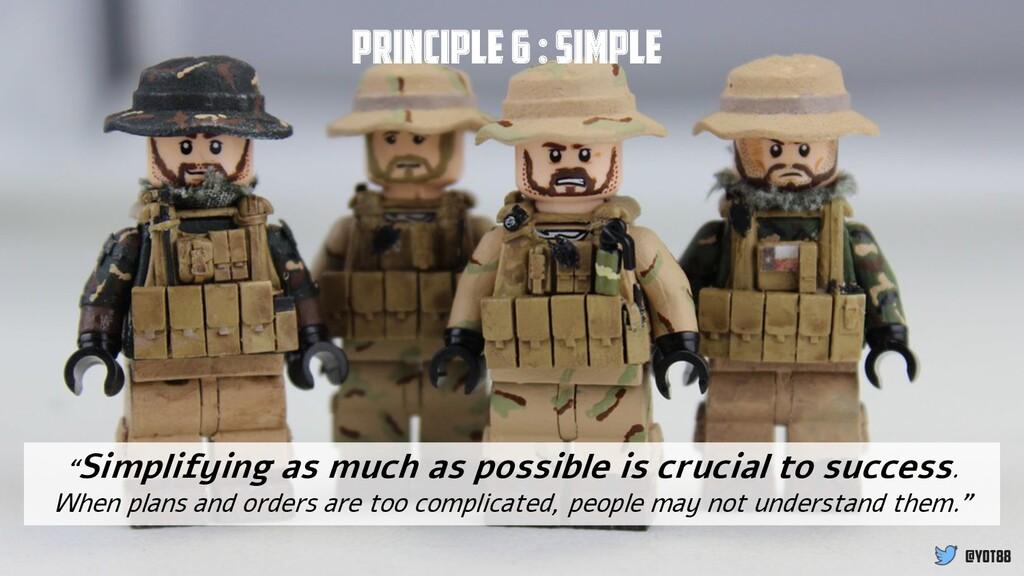 "@yot88 Principle 6 : Simple ""Simplifying as muc..."