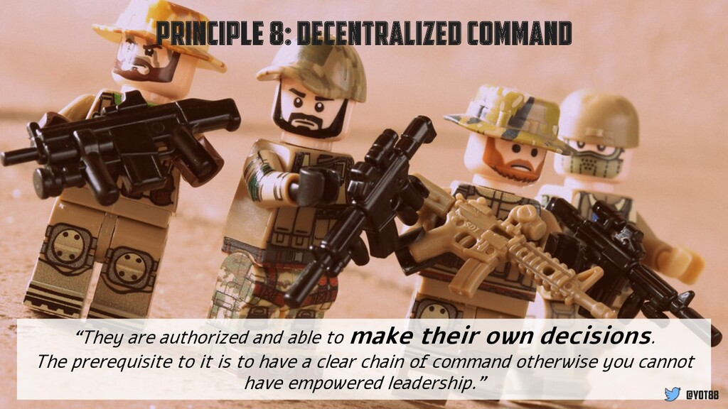 "Principle 8: Decentralized Command ""They are au..."
