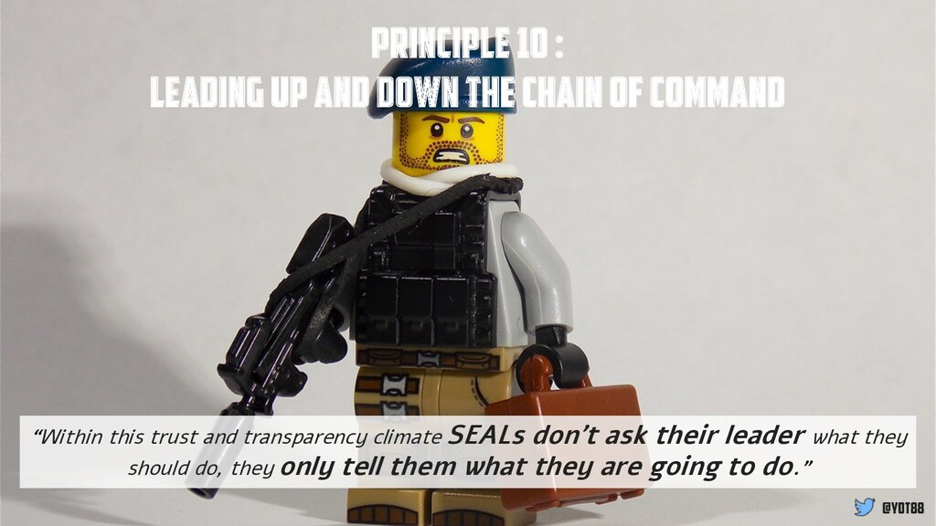 Principle 10 : Leading Up and Down the Chain of...