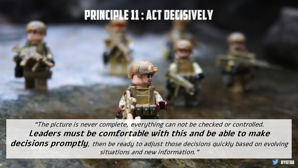 "Principle 11 : Act Decisively ""The picture is n..."