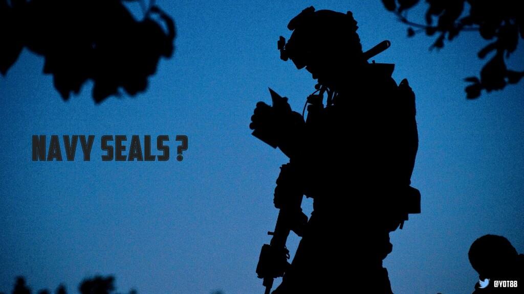@yot88 Navy seals ? @yot88