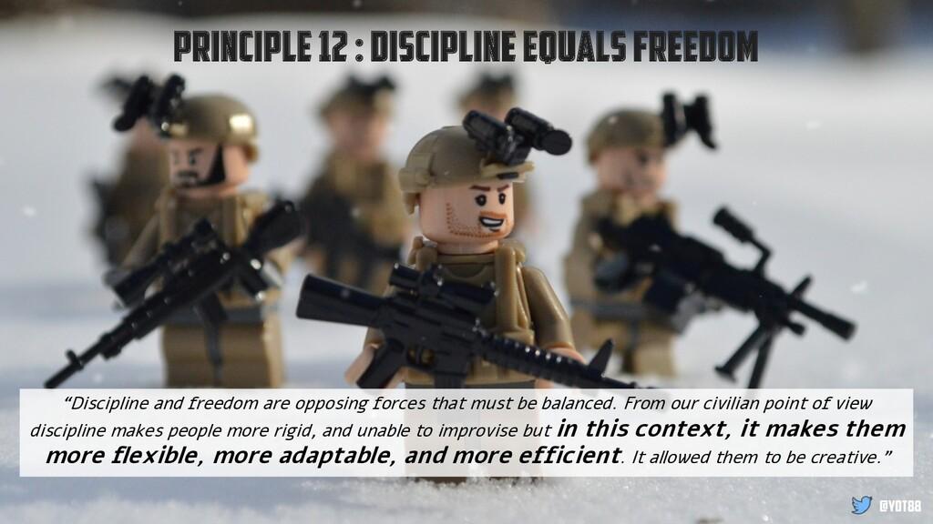 """Principle 12 : Discipline Equals Freedom """"Disci..."""