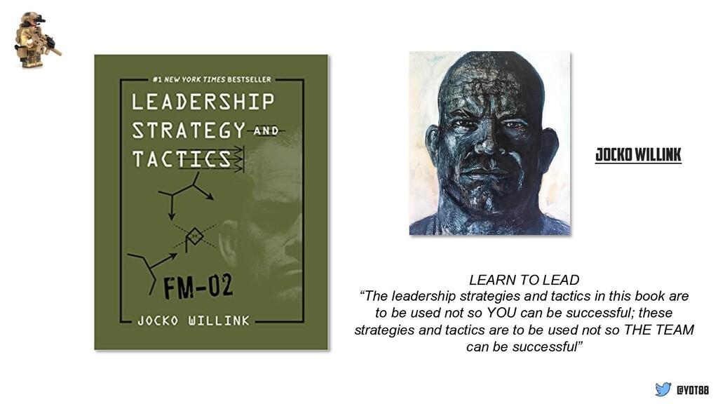 """@yot88 Jocko Willink LEARN TO LEAD """"The leaders..."""