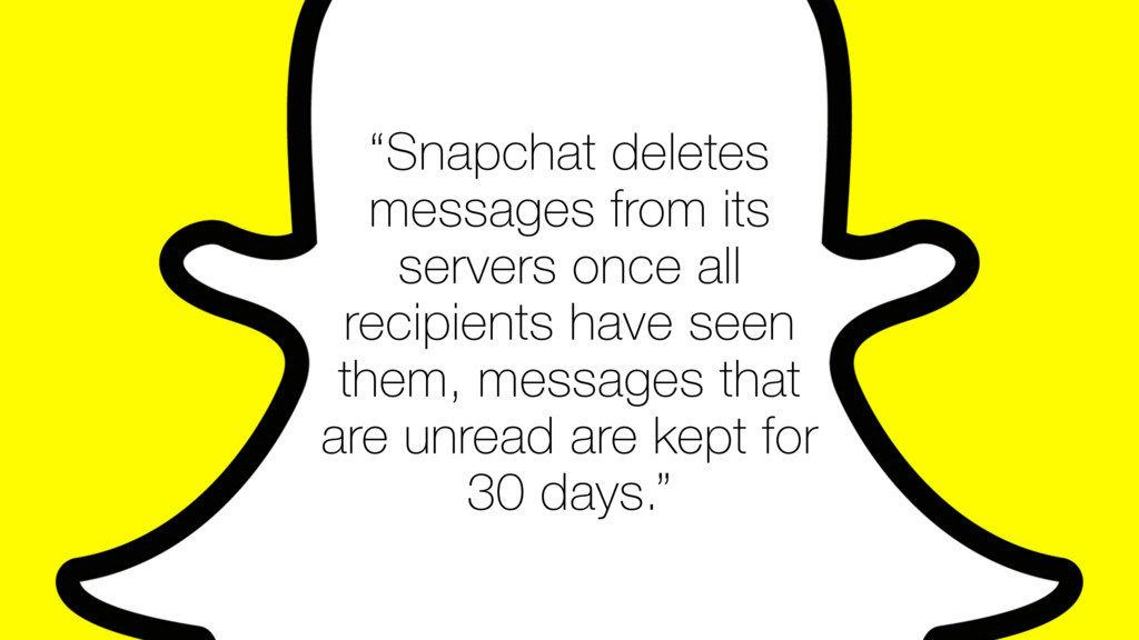 """Snapchat deletes messages from its servers onc..."