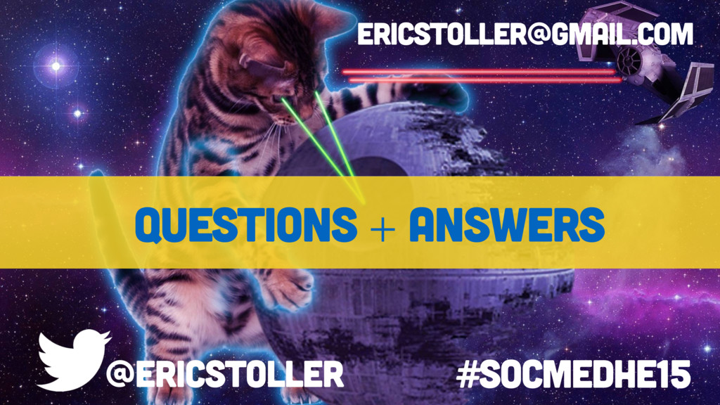 questions + answers @ericstoller ericstoller@gm...