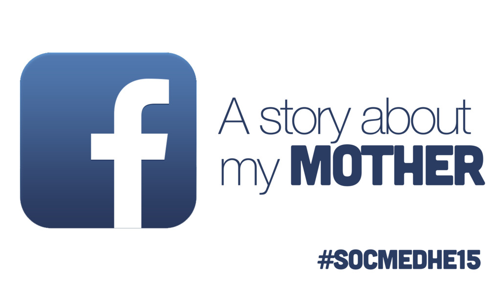 A story about my Mother #socmedhe15