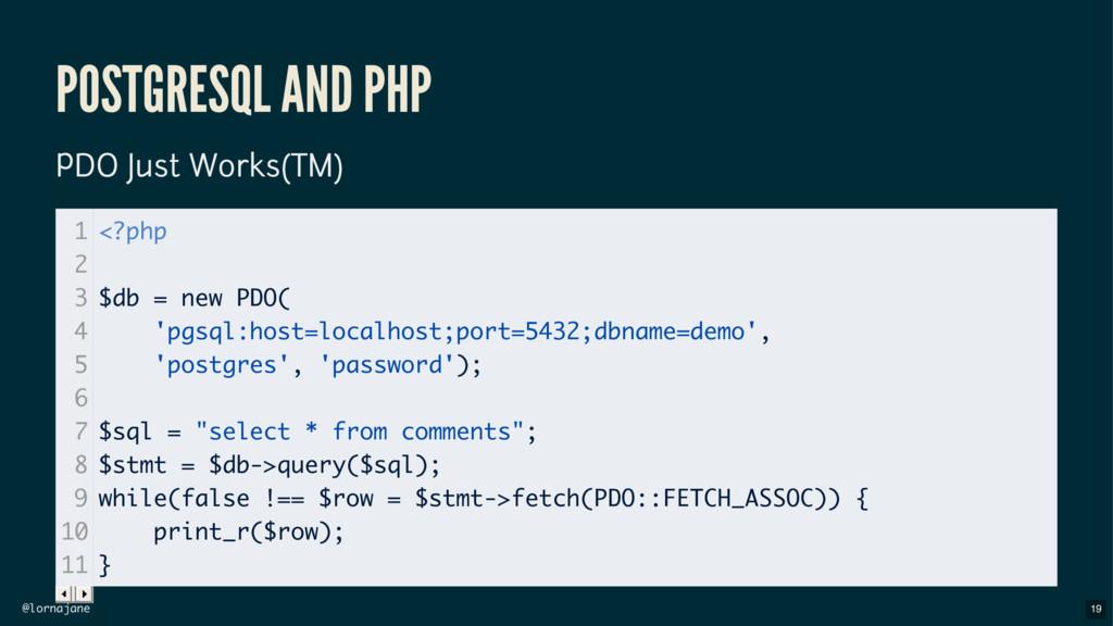 @lornajane POSTGRESQL AND PHP PDO Just Works(TM...