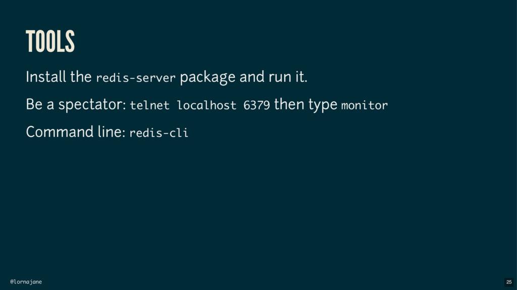 @lornajane TOOLS Install the redis-server packa...