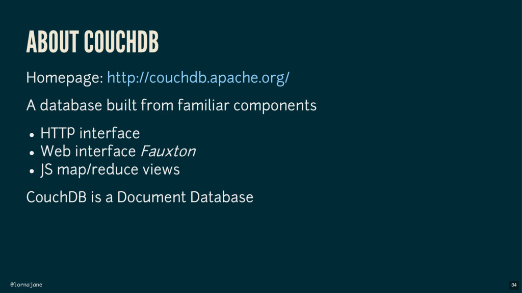 @lornajane ABOUT COUCHDB Homepage: A database b...