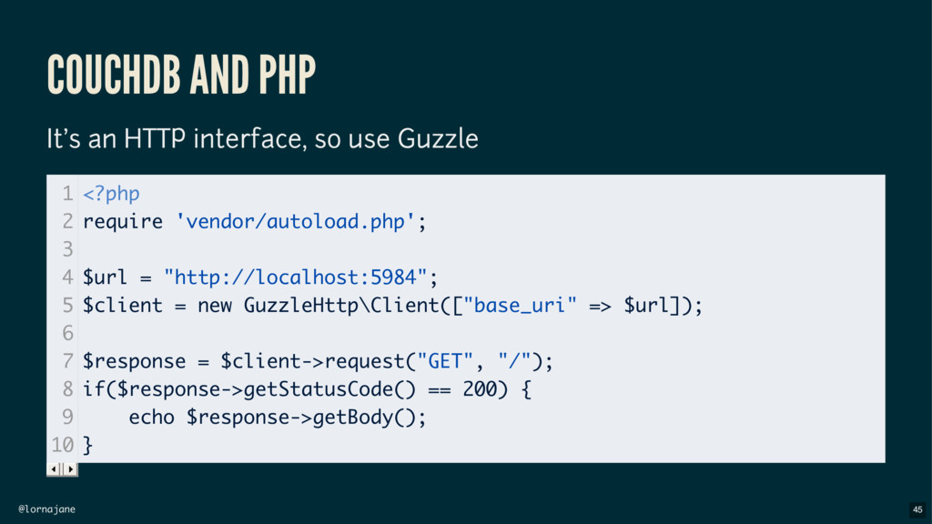 @lornajane COUCHDB AND PHP It's an HTTP interfa...