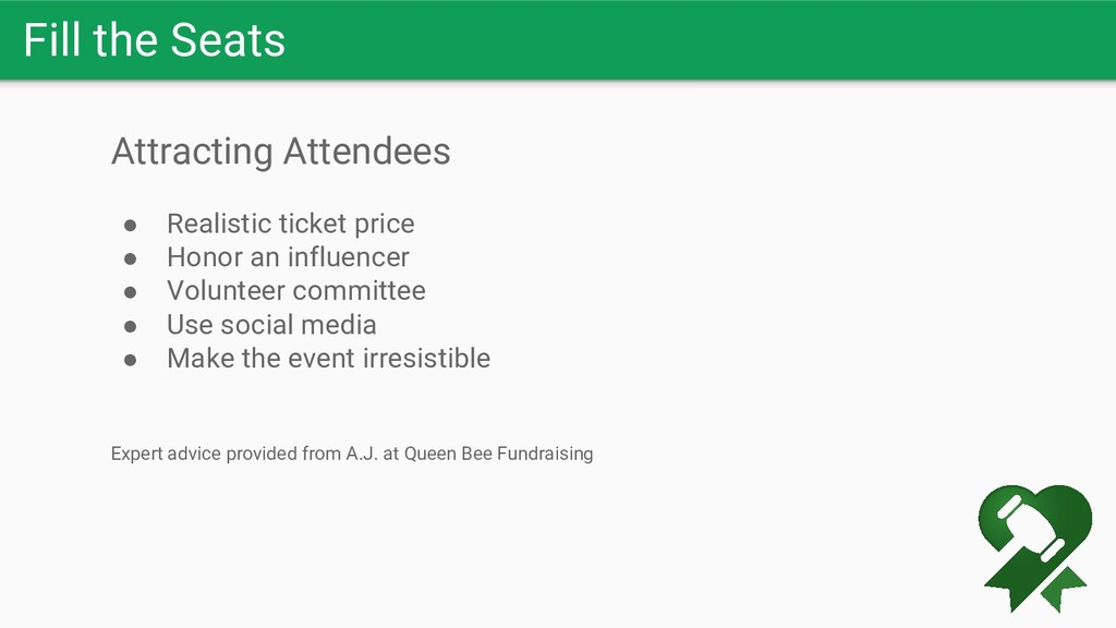 Fill the Seats Attracting Attendees ● Realistic...