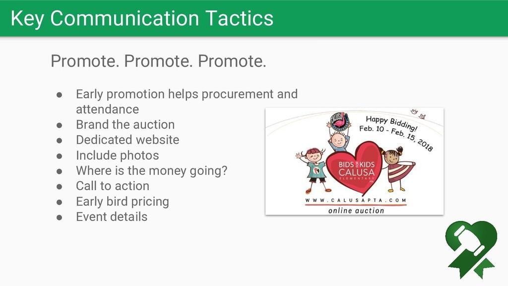 Key Communication Tactics Promote. Promote. Pro...