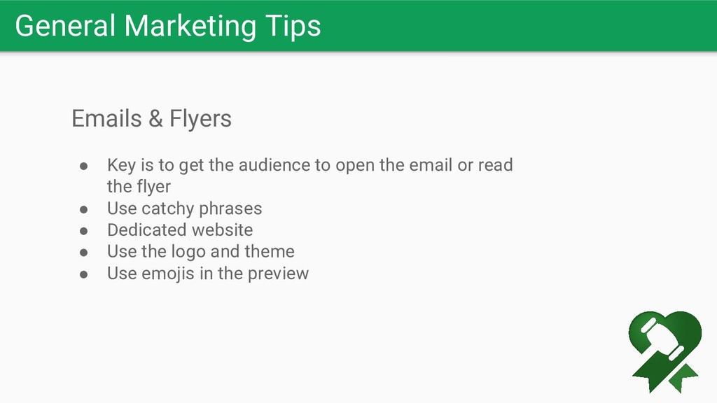 General Marketing Tips Emails & Flyers ● Key is...