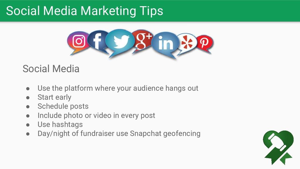 Social Media Marketing Tips Social Media ● Use ...