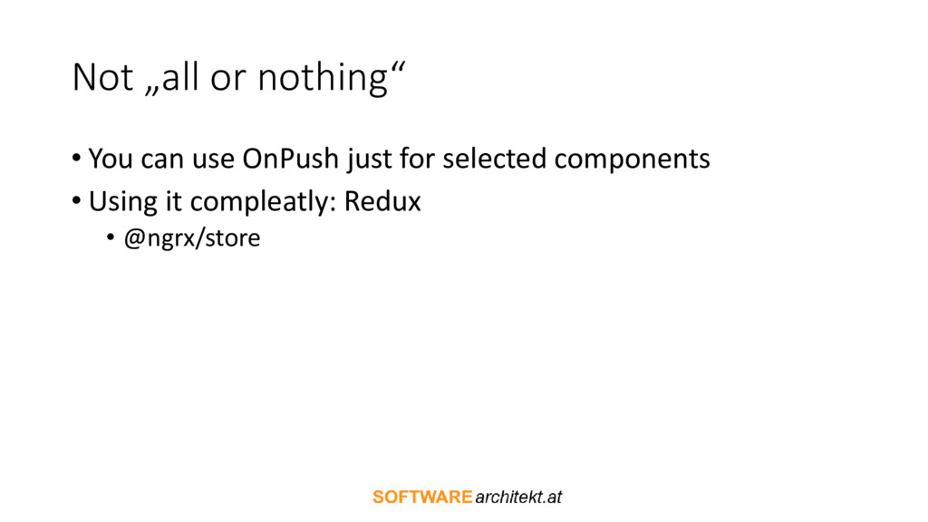 """Not """"all or nothing"""" • You can use OnPush just ..."""