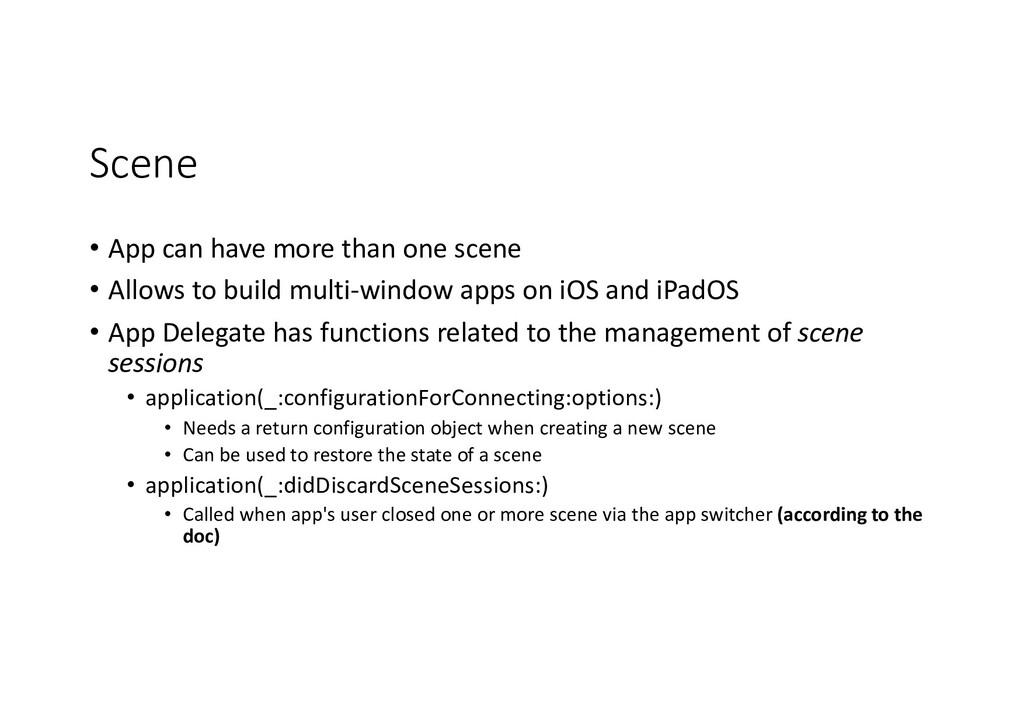 Scene • App can have more than one scene • Allo...