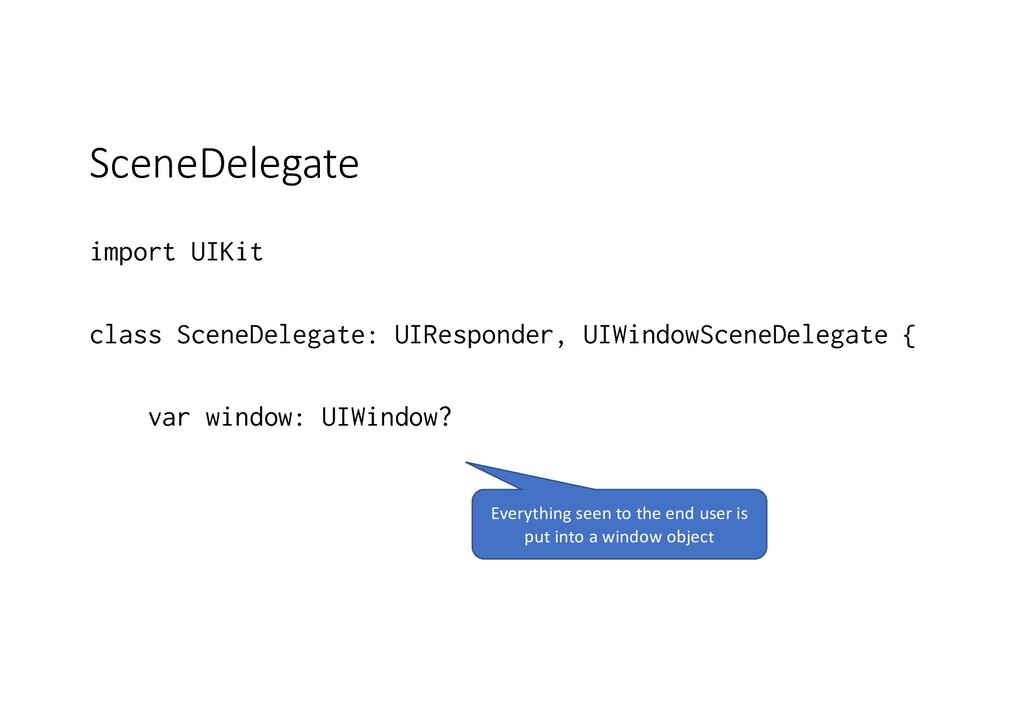 SceneDelegate import UIKit class SceneDelegate:...