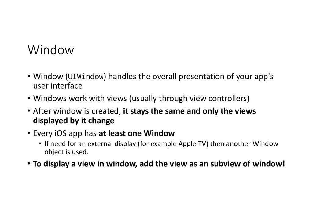 Window • Window (UIWindow) handles the overall ...