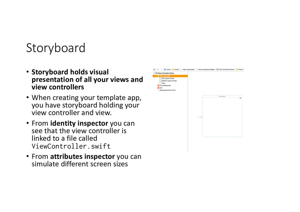 Storyboard • Storyboard holds visual presentati...