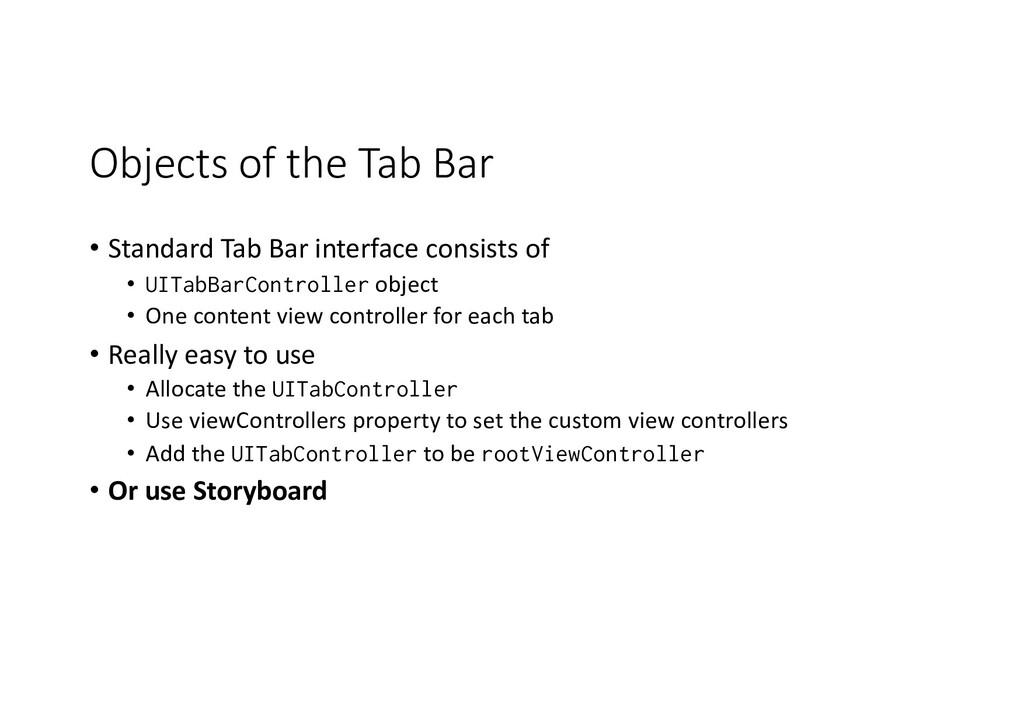 Objects of the Tab Bar • Standard Tab Bar inter...