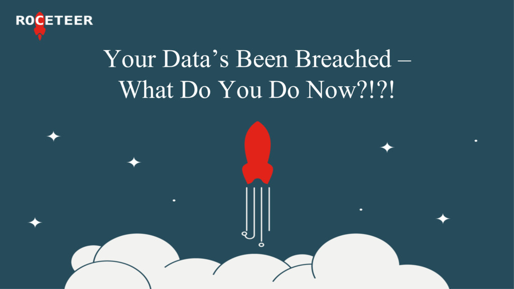 #pubcon Your Data's Been Breached – What Do You...
