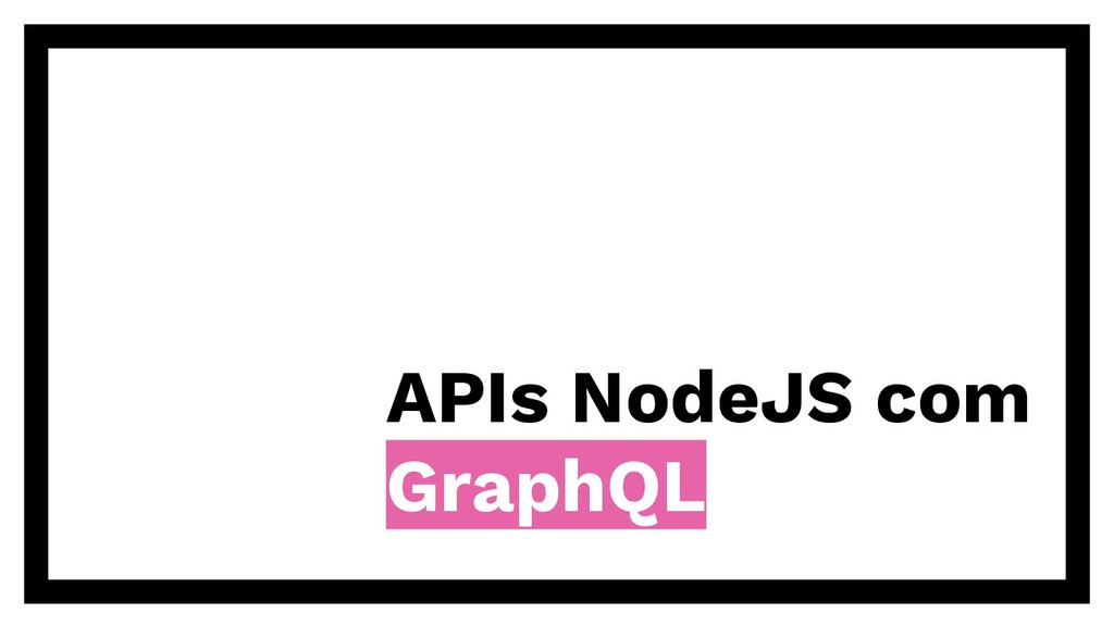 APIs NodeJS com GraphQL