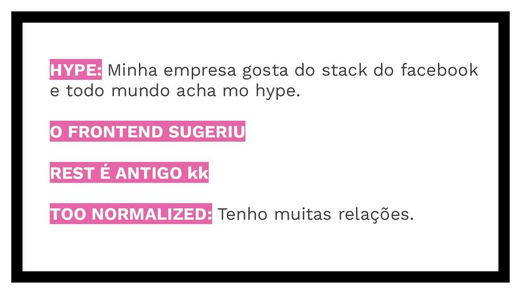 HYPE: Minha empresa gosta do stack do facebook ...