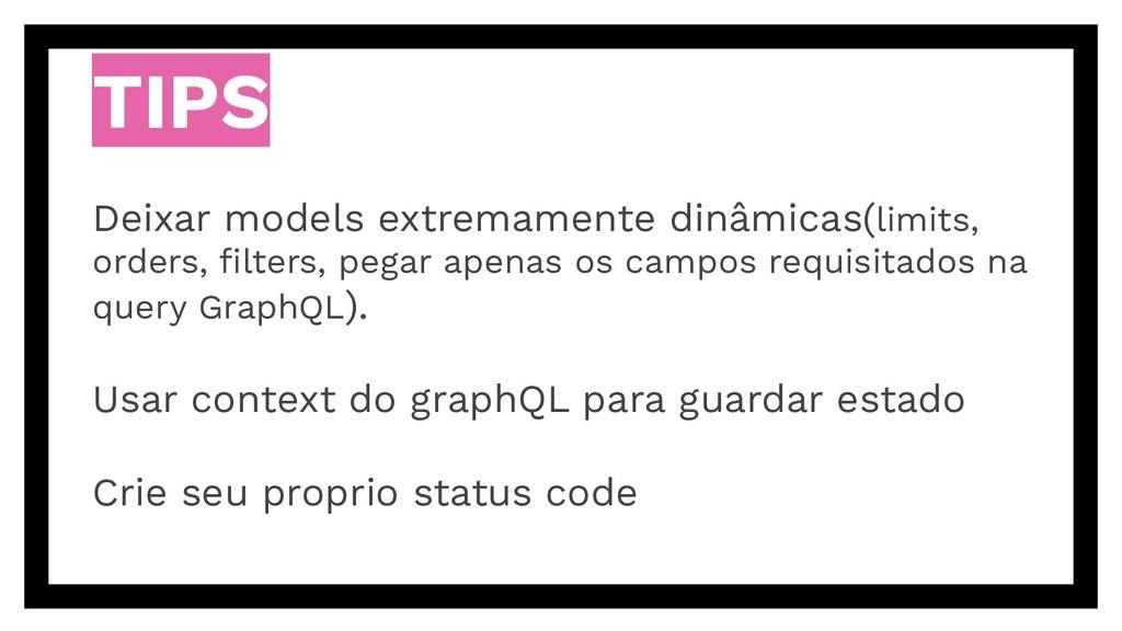TIPS Deixar models extremamente dinâmicas(limit...