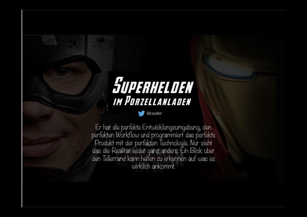 Superhelden im Porzellanladen @caefer Er hat d...