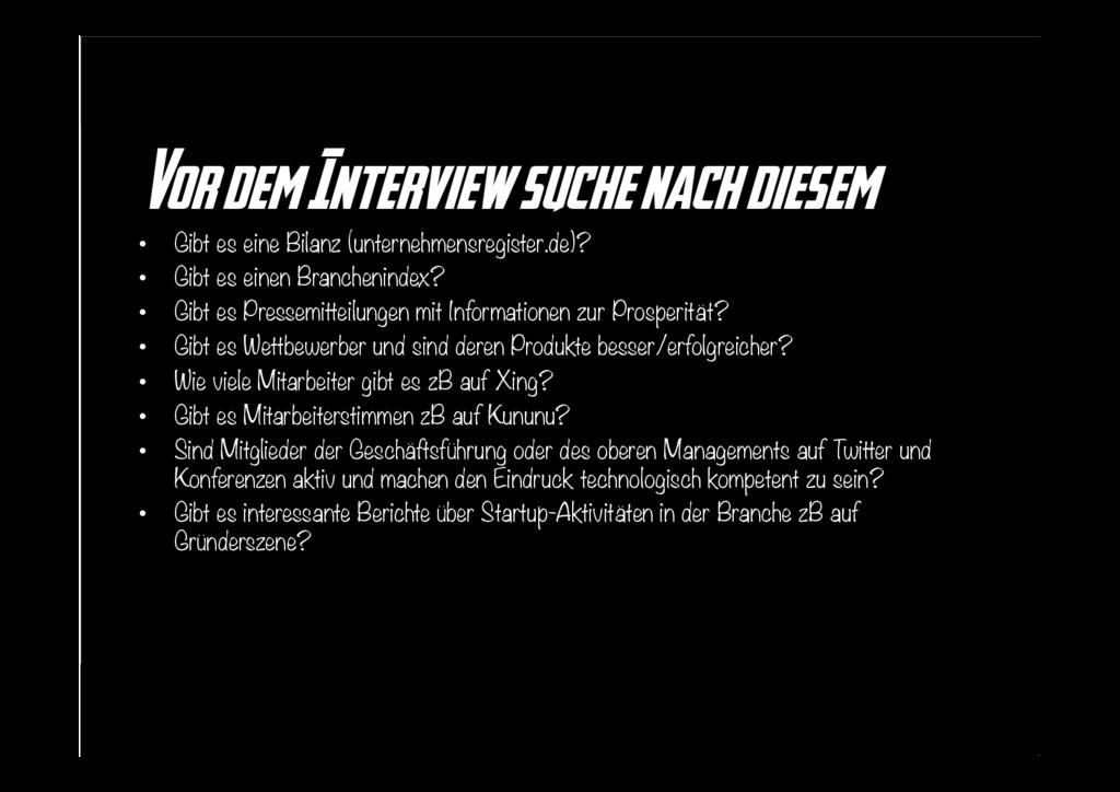 Vor dem Interview suche nach diesem • Gibt es ...