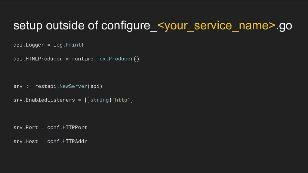 setup outside of configure_<your_service_name>....