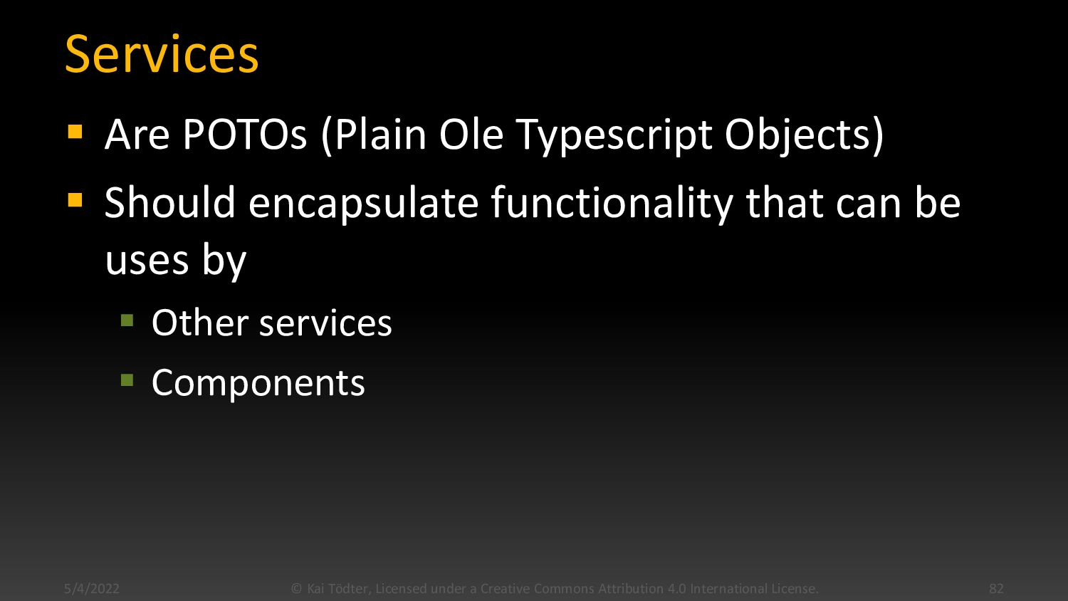 Dependency Injection  Used everywhere in Angul...