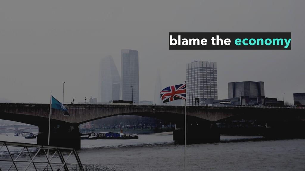 blame the economy
