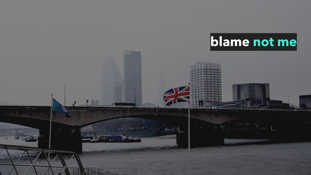 blame not me