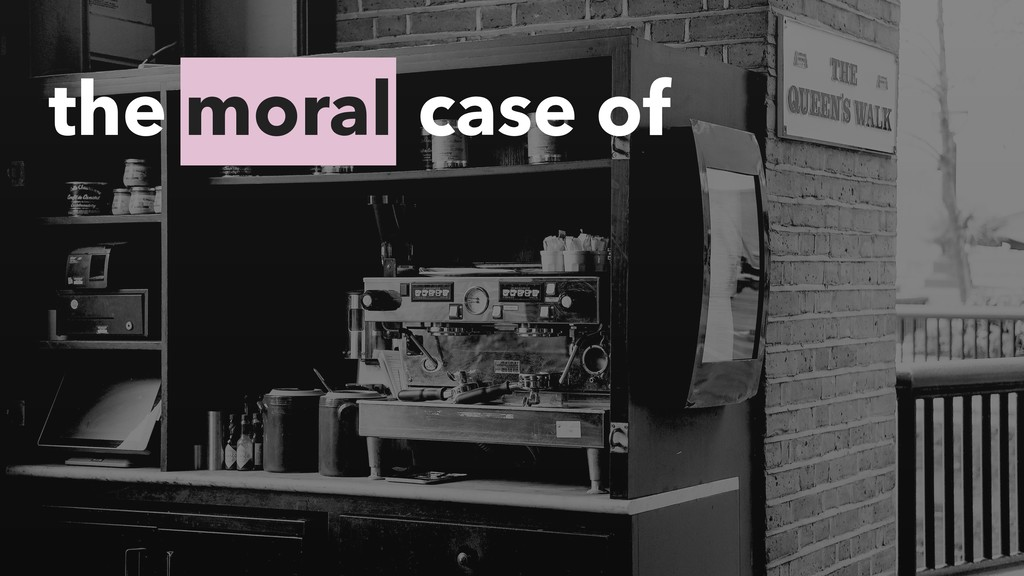 moral the case of