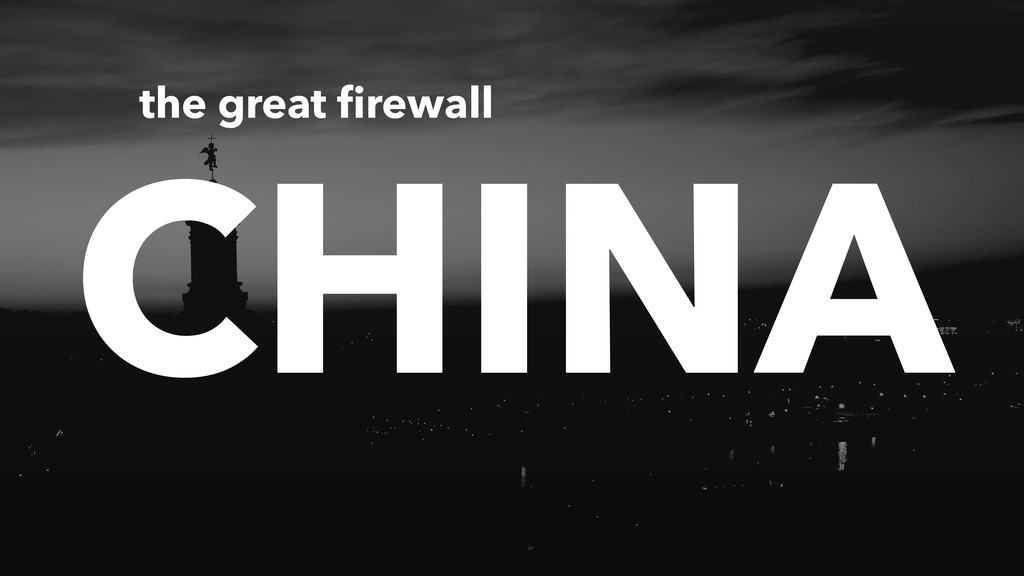 CHINA the great firewall