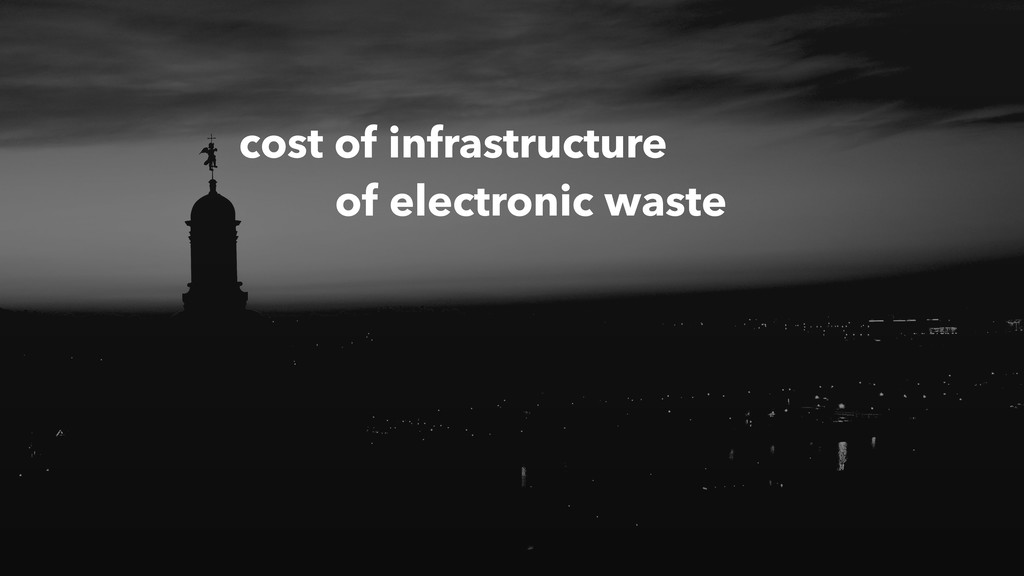 cost of infrastructure of electronic waste