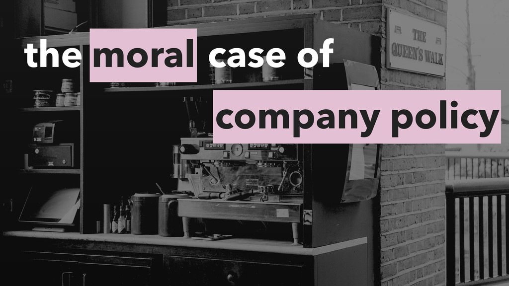 moral the case of company policy