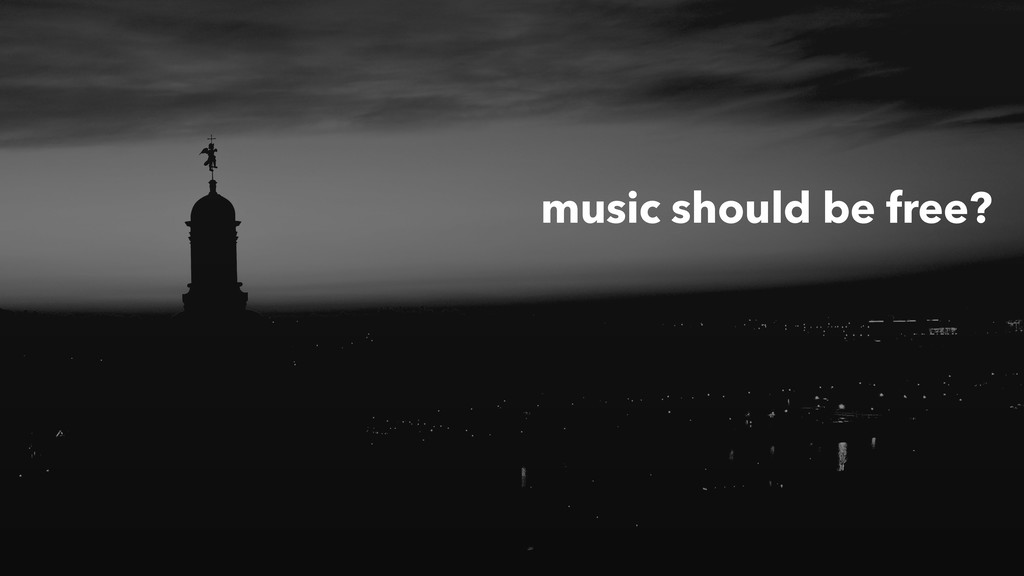 music should be free?