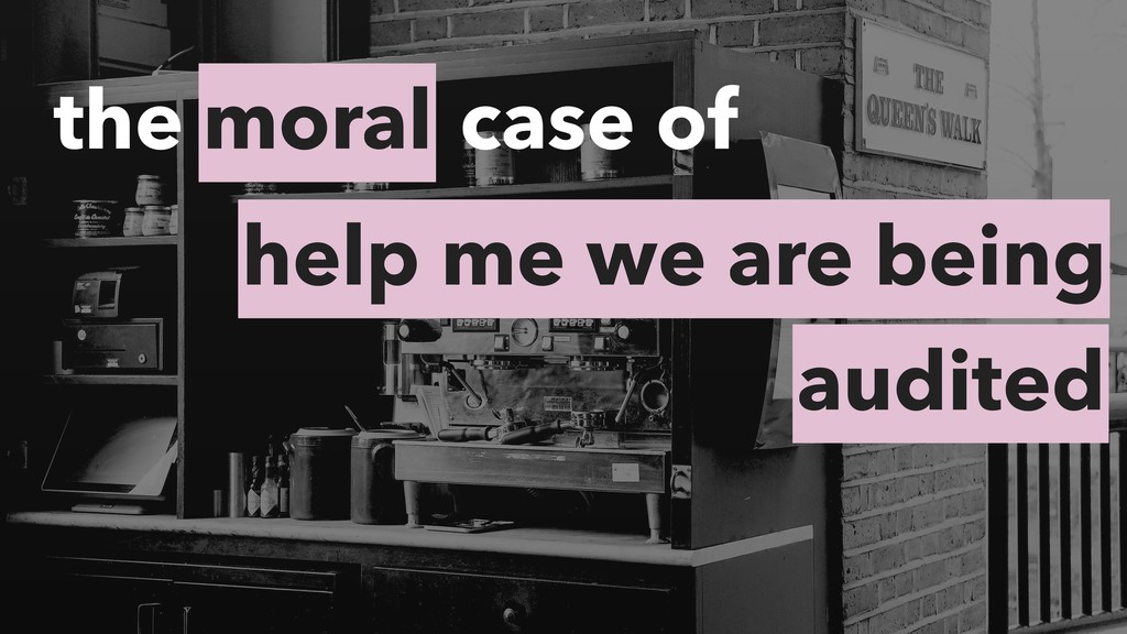 moral the case of help me we are being audited