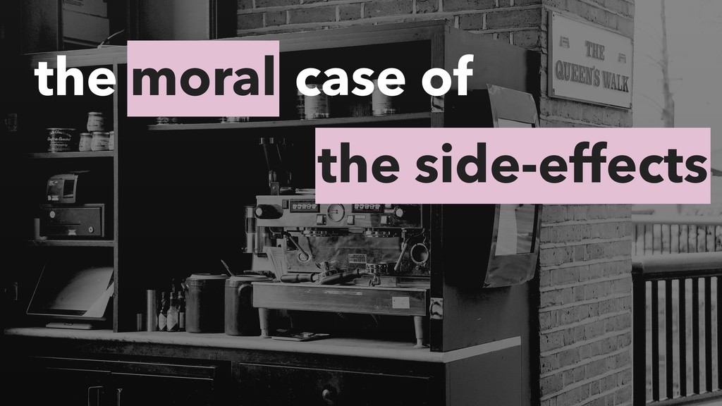 moral the case of the side-effects