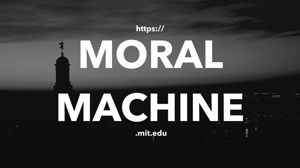 MORAL MACHINE .mit.edu https://